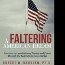 Robert W. Merriam, Ph.D. Shares A FALTERING AMERICAN DREAM