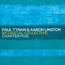 Paul Tynan & Aaron Lington's Chapter Five Set for Release by OA2 Records, 5/19