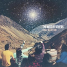 The Wild Feathers' New album 'Lonely Is A Lifetime' Available for Pre-Order Today