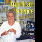 Barbara Ruben Migeon Releases AMERICAN SCIENCE: MY VIEW FROM THE BENCH