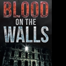 Kevin B. Saunders Releases BLOOD ON THE WALLS
