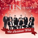 The TEN Tenors Announces 'Home for the Holidays' Tour