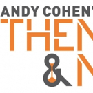 Bravo to Turn Back the Clock with New Series ANDY COHEN'S THEN & NOW, Today