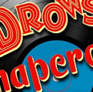Hale Centre Theatre Opens 2016-2017 Season with THE DROWSY CHAPERONE