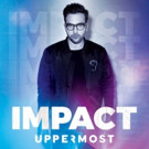 Uppermost Unveils 'Watch You Blaze'; IMPACT EP Out 4/22