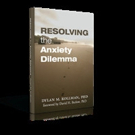 Author Shares RESOLVING THE ANXIETY DILEMMA
