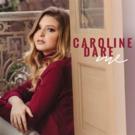 Teen Social Media Sensation Caroline Dare Releases Debut EP