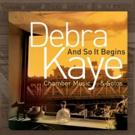 Debra Kaye Premieres Four New Works