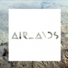 AirLands (Stars of Track & Field, Cloud Cult) Release New Album Today + Share Track