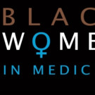 Documentary BLACK WOMEN IN MEDICINE Set for NYC Theatrical Run, 11/13
