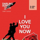 I LOVE YOU NOW at Darlinghurst Theatre Company