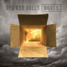 Goo Goo Dolls New Album Boxes Out Now