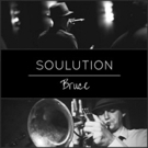 Miami Recording Artist Bruce Releases New Album 'SOULUTION'