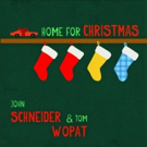 John Schneider and Tom Wopat's HOME FOR CHRISTMAS Album Out on Vinyl This Month