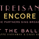 FIRST LISTEN: Barbra Streisand Sings 'At the Ballet' with Anne Hathaway & Daisy Ridley; Tracklist for ENCORE!