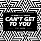 Watch Lyric Video for TooManyLeft's New Track 'Can't Get To You'