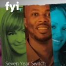 FYI to Premiere Season 2 of Hit Series SEVEN YEAR SWITCH, 1/3