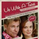 UP, WITH A TWIST Returns to Rockwell Table & Stage, 5/18