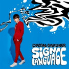 Dylan Gardner Releases Brand-New Track 'Sign Language' Today