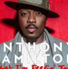 Grammy Award-Winning Artist ANTHONY HAMILTON Announces Fall 2016 Tour Dates