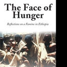'The Face Of Hunger: Reflections On A Famine In Ethiopia' is Released