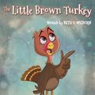 Beth G. Wilborn Announces THE LITTLE BROWN TURKEY