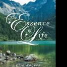 Lisa Rogers Pens THE ESSENCE OF LIFE