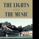 Robert Whitfield Releases THE LIGHTS AND THE MUSIC