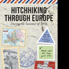 Joseph E. Hahn Releases 'Hitchhiking through Europe: During the Summer of 1956'