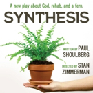 World Premiere Production of Paul Shoulberg's Play SYNTHESIS to be Directed by Stan Zimmerman