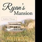 Audrey Thorpe Shares RYAN'S MANSION