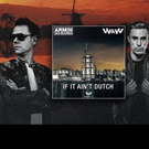 Armin van Buuren and W&W's 'If It Ain't Dutch' Out Now