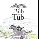 Gillian Wells Pens 'The Amazing Adventures of Bub and Tub'