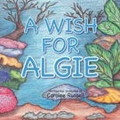 A WISH FOR ALGIE is Released