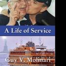 Guy V. Molinari Shares A LIFE OF SERVICE