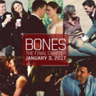 BONES: THE FINAL CHAPTER to Premiere on FOX, 1/3