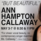 Vocalists Blooming in May at Birdland: Ann Hampton Callaway & Leny Andrade