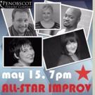 All-Star Improv Cabaret Set for Penobscot Theatre Company, 5/15