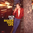 Jack Lee to Release New BIGGER THAN LIFE 2-LIP Anthology This Fall