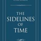 Best-selling Legal Author Peter Siviglia Releases THE SIDELINES OF TIME