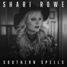 Shari Rowe to Release New Esoteric Single 'Southern Spells' 5/22