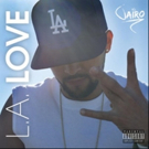 "Los Angeles Recording Artist JAIRO Releases His Latest Single ""L.A. Love"""