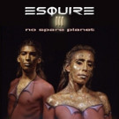 Esquire Featuring Nikki Squire Release New Album 'Esquire III - No Spare Planet'
