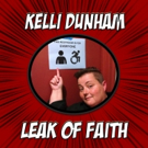 Kelli Dunham to Bring LEAK OF FAITH to Sparks Arts This May