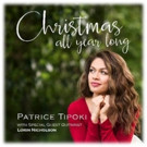 VIDEO: Australian Sensation Patrice Tipoki Releases New Single for the Holidays, CHRISTMAS ALL YEAR LONG