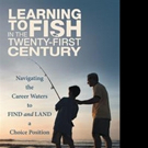 Donna Chlopak, PhD, Pens LEARNING TO FISH IN THE TWENTY-FIRST CENTURY