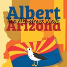 Richard Fisher Launches ALBERT THE ALBATROSS GOES TO ARIZONA