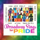 BROADWAY SINGS FOR PRIDE to Perform with Broadway Talent at Mets Pride, NYC Pride and More