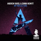 Andrew Rayel & Emma Hewitt 'My Reflection' (Armind) Out Now