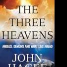 John Hagee Launches THE THREE HEAVENS